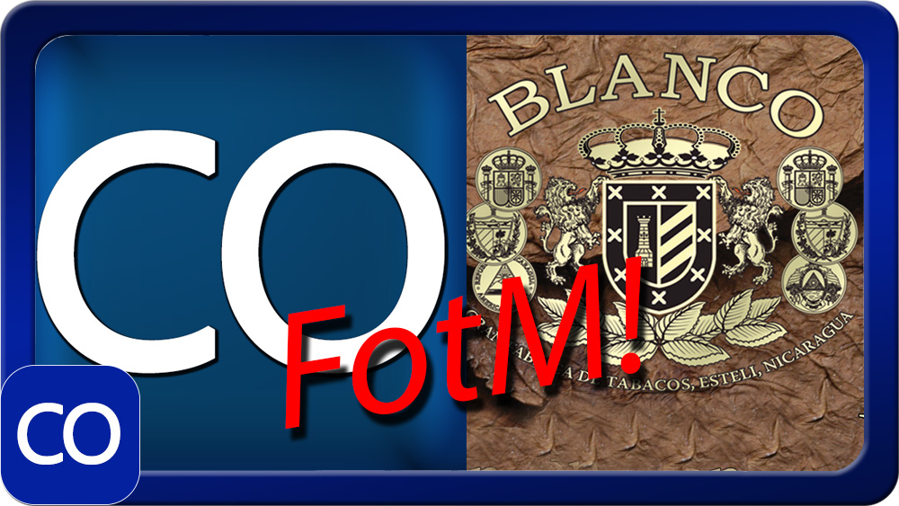 CigarObsession Fan Of The Month Presented By Blanco Cigars